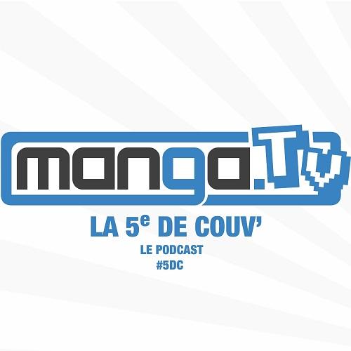 podcast Cinquième de Couv par Manga TV
