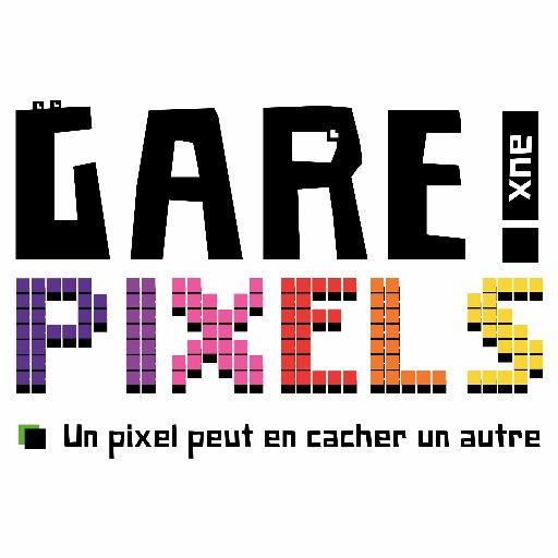 Gare aux Pixels