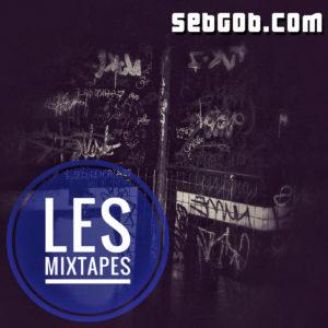Les Mixtapes Sebgob