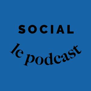 SOCIAL – Le podcast