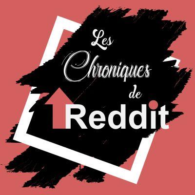 chroniques de reddit