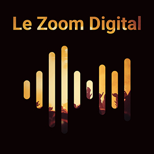 Le Zoom Digital