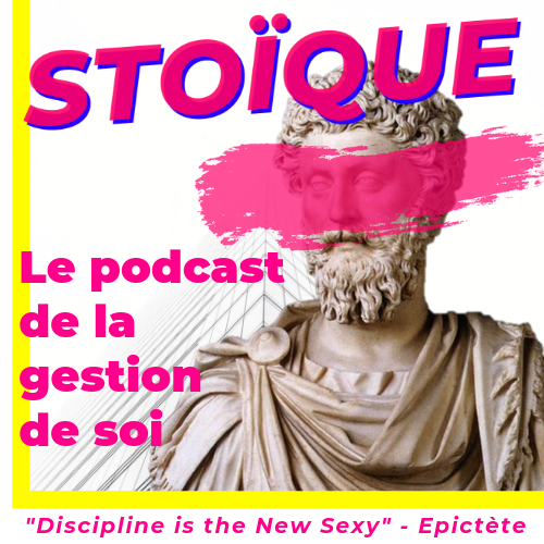podcast stoique