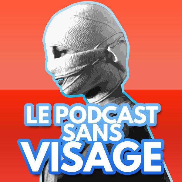 podcast sans visage