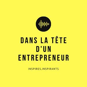 dans la tete d'un entrepreneur