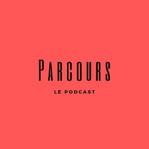 parcours le podcast