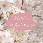 positive et ambitieuse