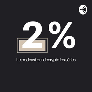 podcast 2 pourcent