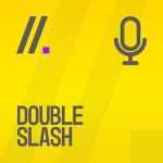 double slash podcast