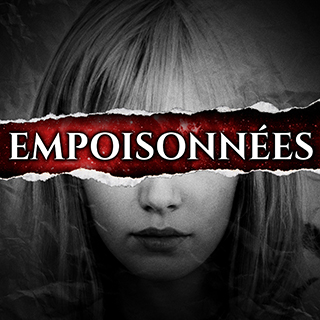 podcast empoisonnees