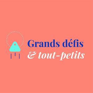 Grands Défis & Tout-Petits