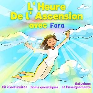 L'heure de l'Ascension avec Fara
