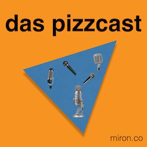 Das Pizzcast