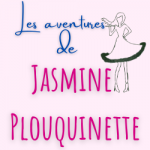 Les aventures de Jasmine Plouquinette