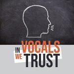 In Vocals We Trust