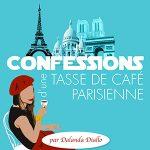 Confessions d'une tasse de café parisienne