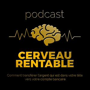 Podcast Cerveau Rentable
